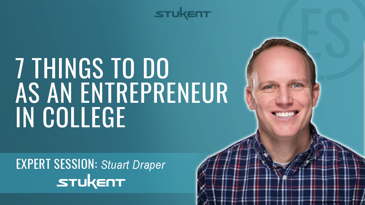 7 Things To Do as an Entrepreneur in College